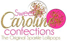 Sweet Caroline Confections   The Original Sparkle Lollipops   Denver   ABOUT