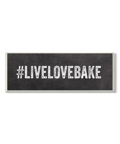 '#livelovebake' Wall Sign @scrapwedo