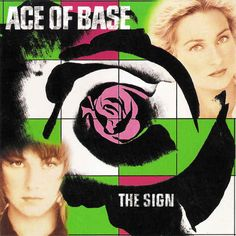 "Ace of Base, ""The Sign"" 