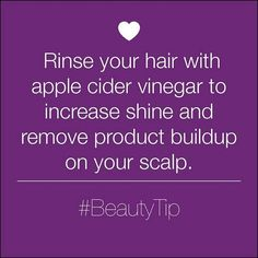 Rinsing your hair with apple cider vinegar is a great way to improve shine and remove product buildup on your scalp.