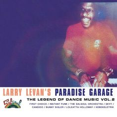 Sounds of the Universe – Larry Levan's Paradise Garage – The Legend Of Dance Music Pt. 2