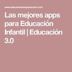Las mejores apps para Educación Infantil | Educación 3.0