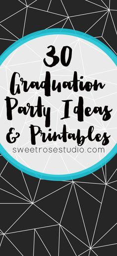 This comprehensive list of graduation party ideas and printables has something for everyone at every stage of learning!