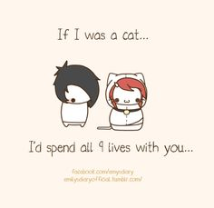 [If I WERE a cat! but other than that too cute!]