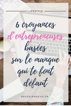 6 croyances d'entrepreneuses basées sur le manque qui te font défaut