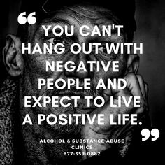 You can't hang with negative people and expect to live a positive life. Alcohol and Substance Abuse Treatment ☎️ Signs Of Drug Abuse, Substance Abuse Counseling, Substance Abuse Treatment, Nicotine Addiction, Addiction Help, Withdrawal Symptoms, Negative People