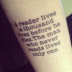 "The quote is a play on a George RR Martin quote - ""A reader lives a thousand lives before he dies, the man who never reads lives only one. Description from pinterest.com. I searched for this on bing.com/images"