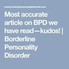 Most accurate article on BPD we have read-kudos! Mental Health Illnesses, Mental Health Disorders, Stress Disorders, Bipolar Disorder, Mental Health Awareness, Mental Illness, Chronic Illness, Borderline Personality Disorder Relationships, Toxic Relationships