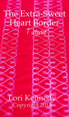 Tutorial-Free Motion Quilting:  The Extra-Sweet Heart Border   Lori Kennedy @ The Inbox Jaunt