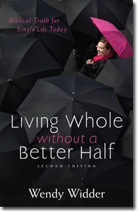 Buy Living Whole Without a Better Half: Biblical Truth for the Single Life by Wendy Wider and Read this Book on Kobo's Free Apps. Discover Kobo's Vast Collection of Ebooks and Audiobooks Today - Over 4 Million Titles!