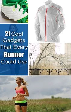 21 Cool Gadgets That Every Runner Could Use - I seriously want almost all of these (obviously I don't need the winter stuff).