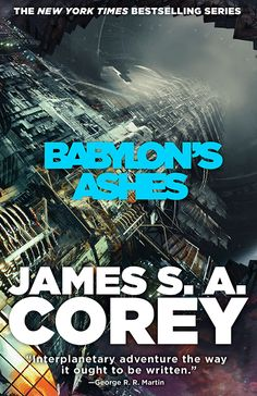 the cover for Babylon's Ashes (coming out in June 2016), the sixth novel in James S.A. Corey's New York Times bestselling Expanse series