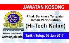 Jawatan Kosong Pihak Berkuasa Tempatan Taman Perindustrian Hi-Tech Kulim (08 Januari 2017)   Kerja Kosong Pihak Berkuasa Tempatan Taman Perindustrian Hi-Tech Kulim Januari 2017  Permohonan adalah dipelawa kepada warganegara Malaysia bagi mengisi kekosongan jawatan di Pihak Berkuasa Tempatan Taman Perindustrian Hi-Tech Kulim Januari 2017 seperti berikut:- 1. Penolong Pegawai Penguatkuasa KP29  MUAT TURUN SYARAT KELAYAKAN Dan cara memohon Permohonan hendaklah dibuat dengan mengisi borang…