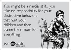 Free and Funny Divorce Ecard: You might be a narcissist if. you take no responsibility for your destructive behaviors that hurt your children and then blame their mom for everything. Create and send your own custom Divorce ecard. Funny Stories For Kids, Funny Kids, Mom Funny, Deadbeat Dad Quotes, Deadbeat Parents, Divorce Quotes, Anne Taintor, Quotes For Kids, Being A Mom Quotes