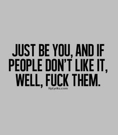 Snarky funny quotes with cuss words! Just Be You, That Way, Favorite Words, Favorite Quotes, Think, The Words, Words Quotes, Inspire Me, Quotes To Live By
