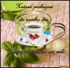 Joelle, Good Morning, Tea Cups, Buen Dia, Bonjour, Good Morning Wishes, Cup Of Tea