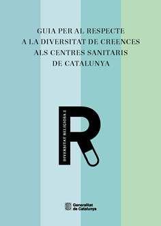 Guia per al respecte a la diversitat de creences als centres sanitaris de Catalunya