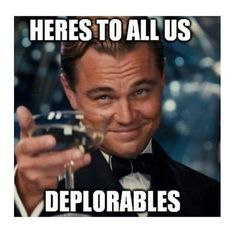 Here's to Us deplorable Hillary Clinton calls people deplorable