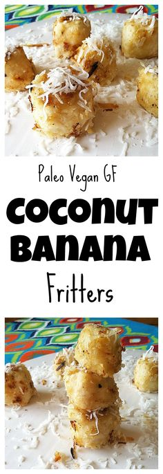 Coconut Banana Fritters are extremely easy to make and are the perfect snack! #paleo #vegan #glutenfree