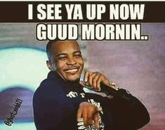 Good morning Kings and Queens from – I know y'all up this morning. Good Morning God Quotes, Morning Qoutes, Morning Memes, Funny Good Morning Quotes, Good Morning Good Night, Good Morning Images, New Quotes, Funny Quotes, Funny Gifs