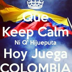 Keep calm? I can't keep calm, I'm Colombian! Soccer Memes, Soccer Fans, Play Soccer, Colombia Soccer, Colombia Memes, James Rodrigues, Colombian Culture, Colombian Food, Colombia South America