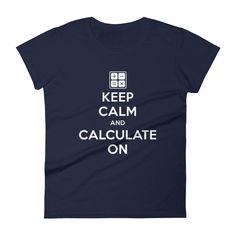 KEEP CALM AND CALCULATE ON - Women's short sleeve t-shirt