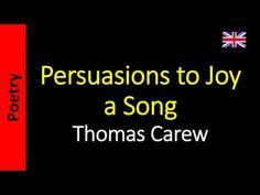 Poesía (ES) - Poetry (EN) - Poesia (PT) - Poésie (FR): Thomas Carew - Persuasions to Joy - a Song