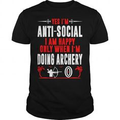 Antisocial Happy Only When Doing Archery Tshirt T-Shirts