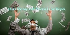 Make Money With Private Label Rights