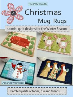 ****PDF PATTERN COLLECTION - AUTOMATIC DOWNLOAD **** Add a touch of fabric fun to your Christmas with ten seasonal mug rug designs from the Patchsmith. Easy patchwork and quick fusible appliqué combine helping you create unique handmade mini quilts to keep and to give. (If you're wondering what a 'mug rug' is - it is a little quilt, larger than a coaster but smaller than a placemat. A mug rug is small enough to fit on any table or desk yet large enough to hold a cup and cookie. They are a…