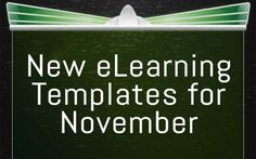 We've crafted some great, new eLearning templates this last month. Come take a look!