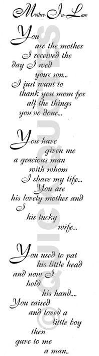 For the Mother-in-law.....What a nice thing to say on that special day.