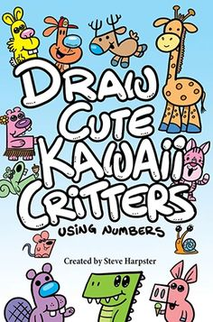 Draw Cute Kawaii Critters Using Numbers – Shop Harptoons Drawing Videos For Kids, Easy Drawings For Kids, Simple Drawings, Funny Cartoon Characters, Cartoon Drawings Of People, Cartoon Drawing Tutorial, Cartoon Girl Drawing, Cute Kawaii Animals, Cute Baby Animals