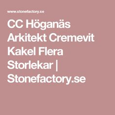 CC Höganäs Arkitekt Cremevit Kakel Flera Storlekar   Stonefactory.se