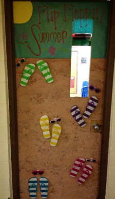 "Cute summer door idea for the classroom!...or past tense....""We had a Flip Floppin' Summer"""