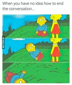 Perfect way to end the conversation