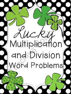 Lucky Mulitplication and Division Word Problems for St. Patricks Day product from School-Rules on TeachersNotebook.com
