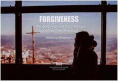 Marianne Williamson Forgiveness is the only way we can release ourselves from the past  symphony of love  posted a photo:           Forgiveness is the only way we can release ourselves from the past. - Marianne Williamson    Picture Quotes on  Forgiveness     More Forgiveness  Quotes and Sayings      20 Best Islands  in the World 2016    Original photo credit:  Unsplash  http://www.flickr.com/photos/pictoquotes/32174479492/