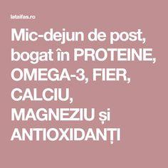 Mic-dejun de post, bogat în PROTEINE, OMEGA-3, FIER, CALCIU, MAGNEZIU și ANTIOXIDANȚI Omega 3