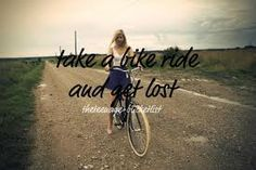 Take a bike ride and get lost