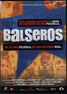 Documentary Films.Title: Balseros. Year: 2002. Duration: 120 min. Country: Spain. Direction: Carles Bosch, Josep Maria Doménech.
