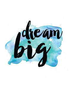 Dream BIG Print / Inspirational Quote Print / Positive Print / Positive Thinking…