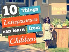 10 Things #Entrepreneurs Can Learn from Children
