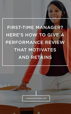 First-Time Manager? Here's How to Give a Performance Review that Motivates and…