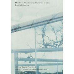 Manifesto Architecture: The Ghost of Meis _ Beatriz Colomina