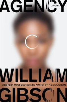 Agency (The Peripheral By : William Gibson Book Excerpt : In William Gibson's first novel since New York Times bestselling The Pe. Cyberpunk, New Books, Good Books, Books To Read, Reading Online, Books Online, Apocalypse, Graphic Novel, William Gibson