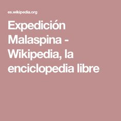 Expedición Malaspina - Wikipedia, la enciclopedia libre