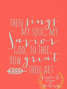 How Great Thou Art by CarlaGDesignandPhoto on Etsy, $10.00...custom color changes are available 456 68 1 Kelsey Hutchinson Jesus Holly Hatcher yes Lord you are! hallelujah