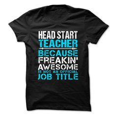 HEAD START TEACHER Because Freaking Awesome Is Not An Official Job Title…