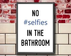No Selfies In The Bathroom Funny Bathroom Print Funny